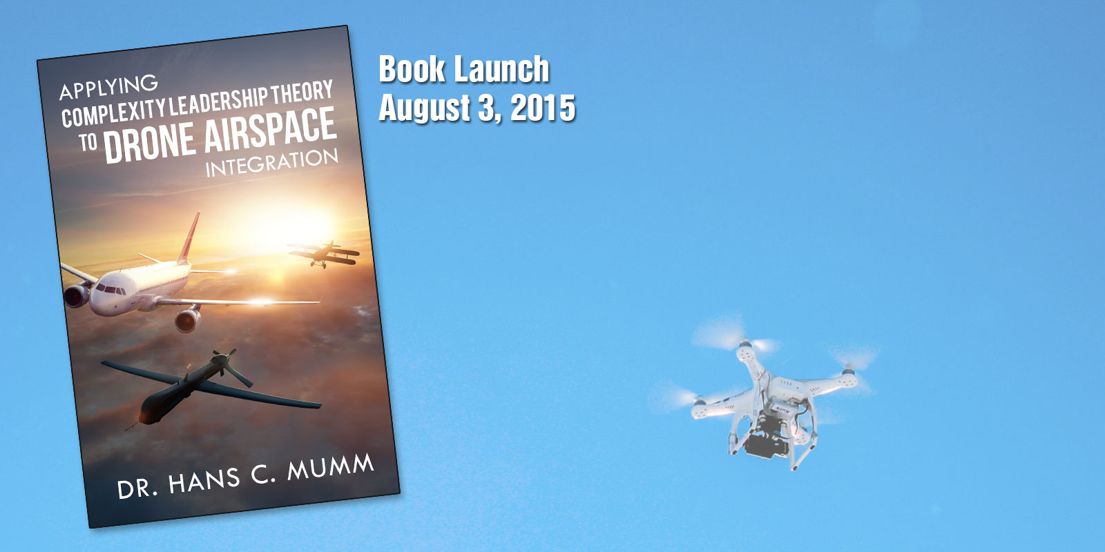 Applying Complexity Leadership Theory to Drone Airspace Integration Book Release Announcement