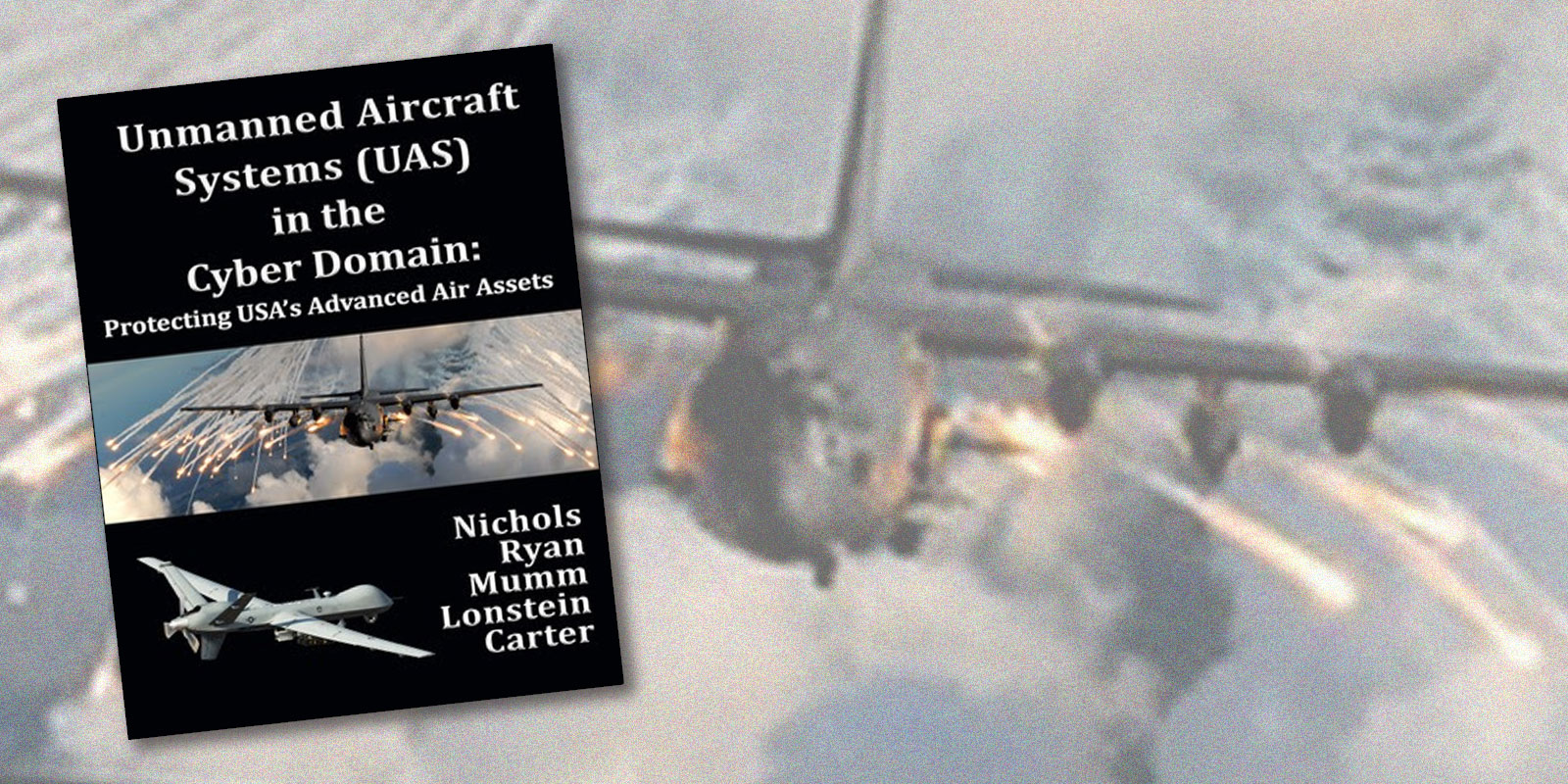 "New Book Releases #1 on Amazon ""Unmanned Aircraft Systems (UAS) in the Cyber Domain: Protecting USA's Advanced Air Assets"""